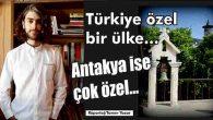 Türkiye özel bir ülke…