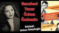 Gazeteci yazar Özlem Özdemir: