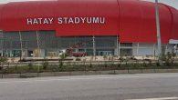 Hatay Stadyumu yerine Atatürk Stadı