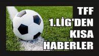 TFF 1.Lig'den Kısa Haberler