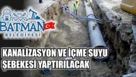 Kanalizasyon ve İçme Suyu Şebekesi Yaptırılacak