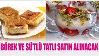 Börek ve Sütlü Tatlı Satın Alınacak