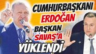 Cumhurbaşkanı Erdoğan, Başkan Savaş'a yüklendi