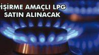 Pişirme Amaçlı LPG Satın Alınacak