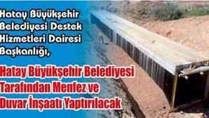Hatay Büyükşehir Belediyesi Tarafından Menfez ve Duvar İnşaatı Yaptırılacak