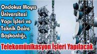 Telekomünikasyon İşleri Yapılacak