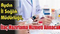 İlaç Hazırlama Hizmeti Alınacak