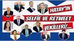 Hatay'ın Selfie ve Retweet Vekilleri
