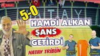 Hatay Tribün / Hamdi Alkan Şans Getirdi!