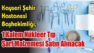 1 Kalem Nükleer Tıp Sarf Malzemesi Satın Alınacak