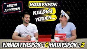 Maçın Ardından / Yeni Malatyaspor 0 -2 Hatayspor