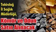 Kömür ve Odun Satın Alınacak